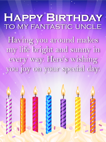 You Make my Life Bright! Happy Birthday Wishes Card for Uncle
