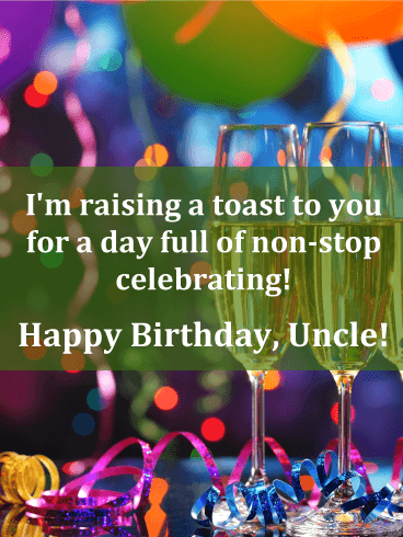 To a Non-Stop Celebration! Happy Birthday Card for Uncle