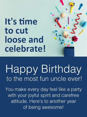 Time to Celebrate - Happy Birthday Wishes Card for Uncle