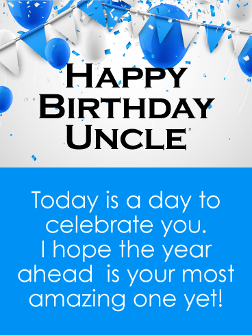 To the Amazing Year Ahead - Happy Birthday Card for Uncle