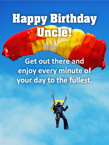 Enjoy to the Fullest! Happy Birthday Card for Uncle