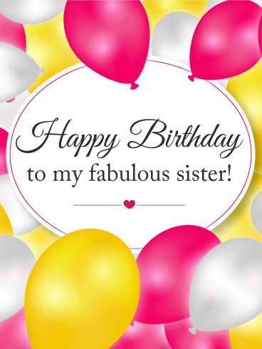 To My Fabulous Sister - Birthday Balloon Card