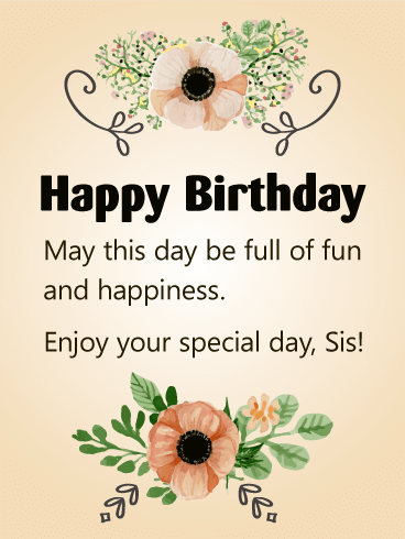 Enjoy Your Special Day Sis! Happy Birthday Card