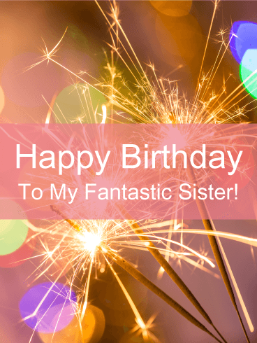 To a Fantastic Sister - Happy Birthday Card