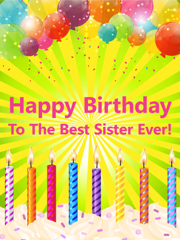 To the Best Sister Ever! Happy Birthday Card