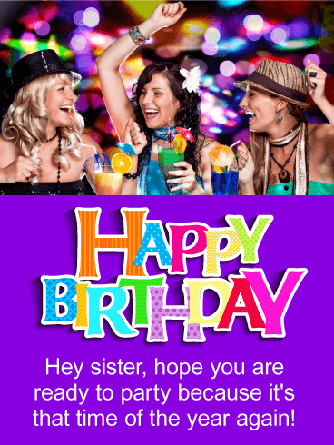 Time to Party! Happy Birthday Card for Sister