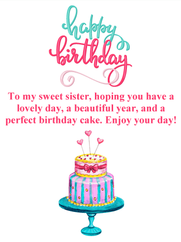 Have a Lovely Day! Happy Birthday Card for Sister