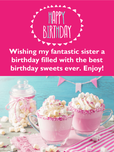 To Sweets Loving Sister - Happy Birthday Card
