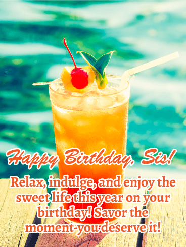 Enjoy the Sweet Life - Happy Birthday Card for Sister