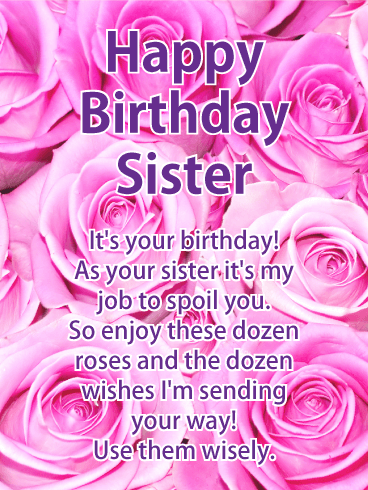 Happy Birthday Sister Its Your As My Job To Spoil