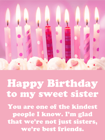 You are the Kindest - Happy Birthday Card for Sister