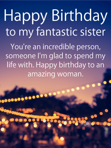 To an Incredible Sister - Happy Birthday Card