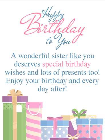 Happy Birthday To You A Wonderful Sister Like Deserves Special Wishes And Lots