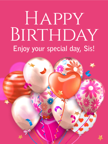 Enjoy Your Special Day! Happy Birthday Card for Sister