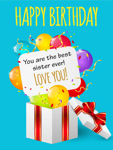 Love You! To The Best Sister - Happy Birthday Card