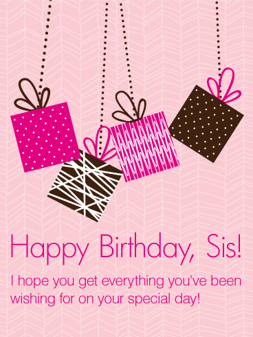 Lots of Presents for my Sister - Happy Birthday Wishes Card