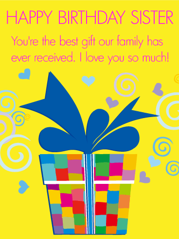 You are the Best Gift! Happy Birthday Wishes Card for Sister