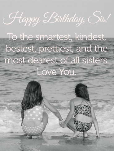 To my Most Dearest Sister - Happy Birthday Wishes Card