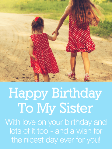 Have The Nicest Day Ever Happy Birthday Wishes Card For Sister