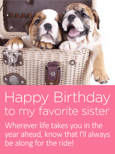 To my Favorite Sister - Happy Birthday Card for Sister