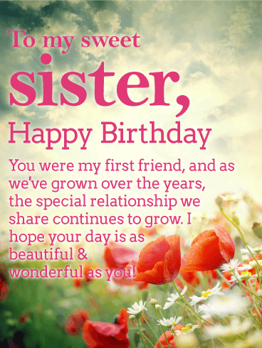 To My Sweet Sister Happy Birthday You Were First Friend And As