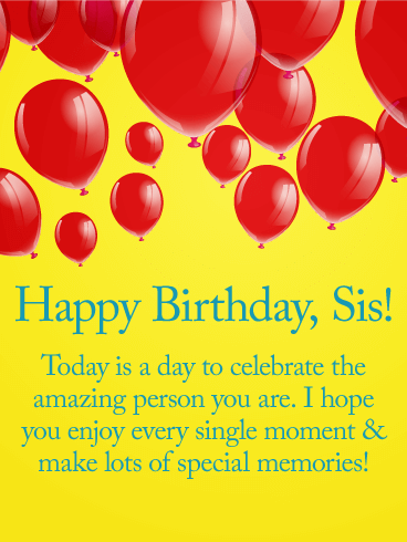 Sis! Happy Birthday Card