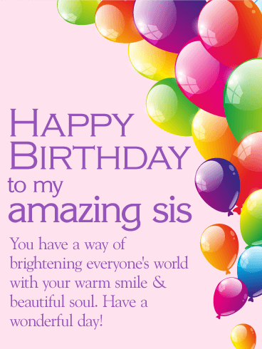 Have a Wonderful Day! Happy Birthday Wishes Card for Sister