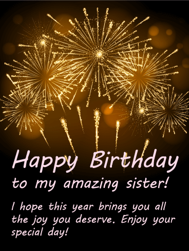 happy birthday to my amazing sister i hope this year brings you all the joy