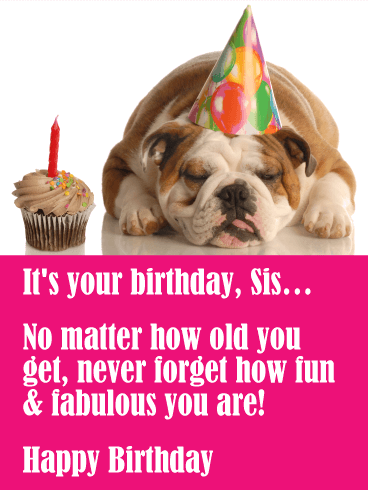 You are Fun & Fabulous! Funny Birthday Card for Sister