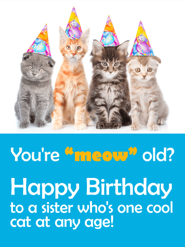 You are Cool at Any Age! Funny Birthday Card for Sister