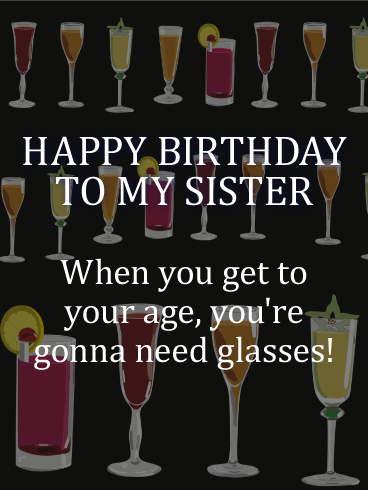Need More Glasses? Funny Birthday Card for Sister