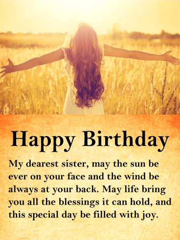 Happy Birthday Me Dearest Sister May The Sun Be Ever On Your Face And