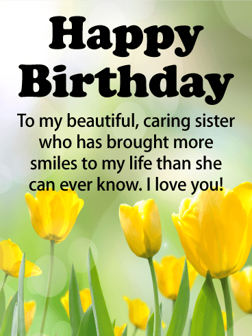 To my Beautiful & Caring Sister - Happy Birthday Wishes Card