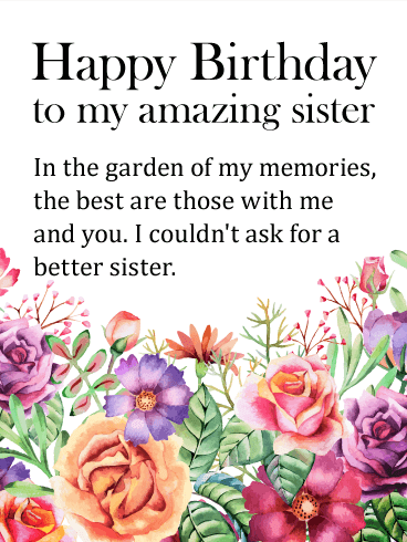 Gorgeous Flower Happy Birthday Wishes Card for Sisters