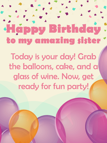 Today is Your Day! Happy Birthday Wishes Card for Sister