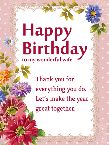 To My Wonderful Wife - Flower Happy Birthday Wishes Card