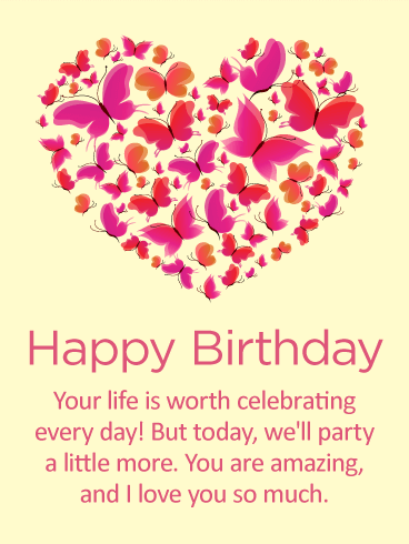 Your Life is Worth Celebrating - Happy Birthday Card for Wife