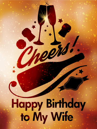 Cheers! Happy Birthday Card for Wife