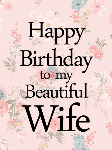 Happy Birthday to my Beautiful Wife Card