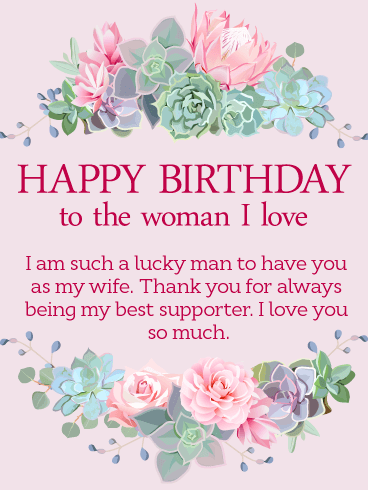 To the Woman I Love - Happy Birthday Wishes Card for Wife