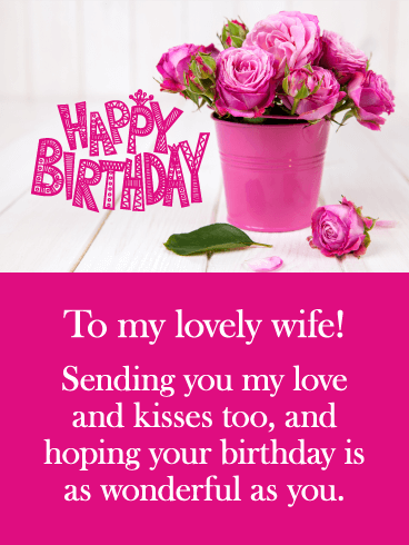 Sending You Love And Kisses Happy Birthday Card For Wife