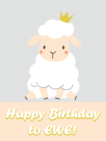 Happy Birthday to Ewe- Funny Animal Cards