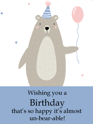 Unbearably Happy – Funny Animal Birthday Card