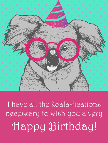 All the Koala-fications – Funny Birthday Animal Cards