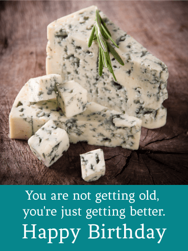 You're Just Getting Better - Funny Birthday Card