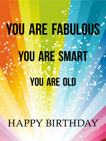 Fabulous, Smart, and ... Funny Birthday Card