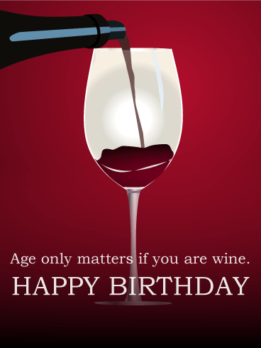 Age Only Matters If You Are Wine Funny Birthday Card Birthday
