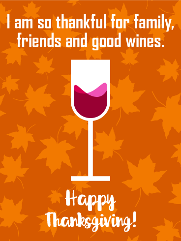 Thankful for Good Wines! Happy Thanksgiving Card