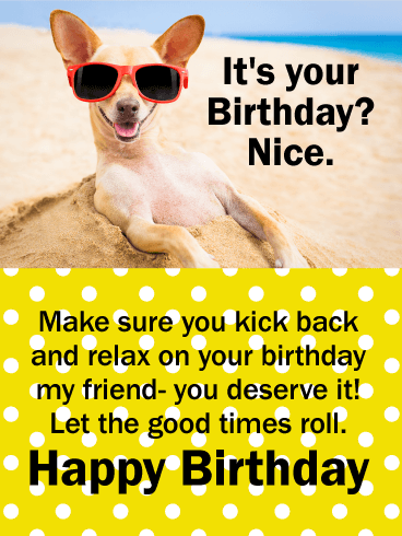 Kick Back Relax Funny Birthday Card For Friends Birthday