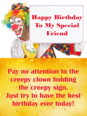Have the Best Birthday Ever! Funny Birthday Card for Friends